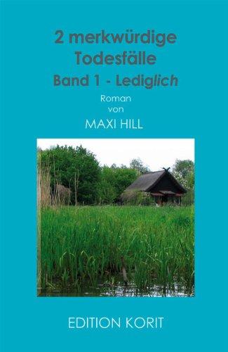 Buch: 2 merkwürdige Todesfälle 1 von Maxi Hill