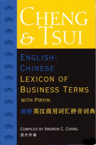 Cheng & Tsui English-Chinese Lexicon of Business Terms (with Pinyin)