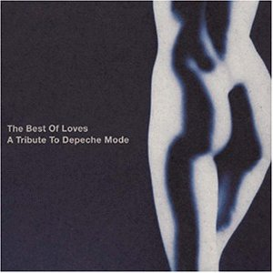 The Best Of Loves - A Tribute To Depeche Mode