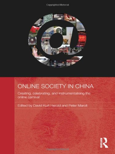 Online Society in China: Creating, celebrating, and instrumentalising the online carnival