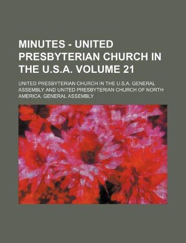 Minutes - United Presbyterian Church in the U.S.A. Volume 21
