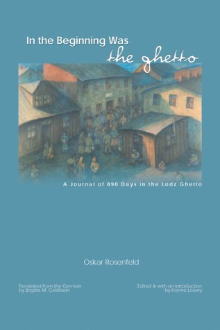 In the Beginning Was the Ghetto: Notebooks from Lodz