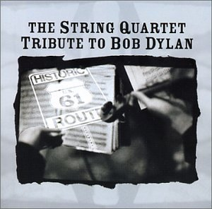 Bob Dylan - The String Quartet Tribute to Bob Dylan - Zortam Music
