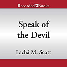 Speak of the Devil (       UNABRIDGED) by Lacha M. Scott Narrated by Susan Spain