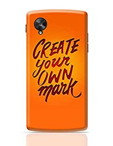 PosterGuy Create Your Own Mark Mark, Quote, Motivational, Hand lettering, Lettering, Art, Typography, IPhone Case Google Nexus 5 Cover