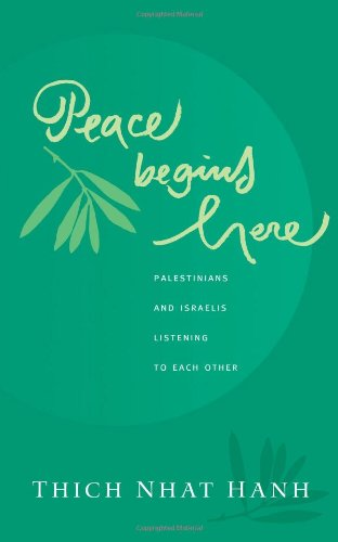 Peace Begins Here: Palestinians and Israelis Listening to...