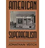img - for [(American Superrealism: Nathanael West and the Politics of Representation in the 1930s)] [Author: Jonathan Veitch] published on (November, 1997) book / textbook / text book