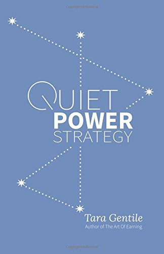 Quiet Power Strategy - Tara Gentile