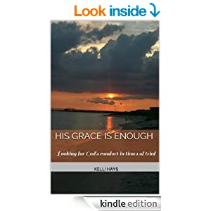 His Grace is Enough: Looking for God's comfort in times of trial