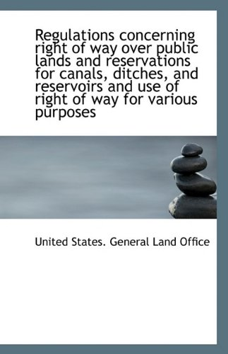 Regulations concerning right of way over public lands and reservations for canals, ditches, and rese
