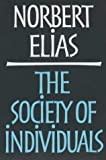 Society of Individuals (0826413722) by Elias, Norbert