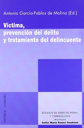 Victima, prevencion del delito y tratamiento del delincuente (Estud.Der.Penal Y Criminol)