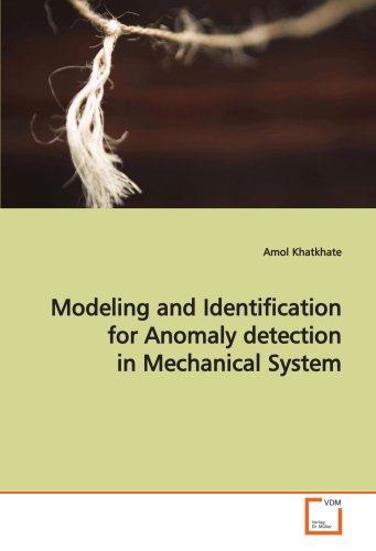 Modeling And Identification For Anomaly Detection In Mechanical System: A Masters Of Science Paper In Electrical Engineering