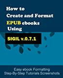 How to Create and Format EPUB eBooks Using SIGIL (v 0.7.1)