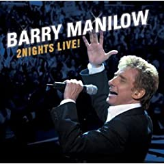 Barry Manilow - 2 Nights Live!