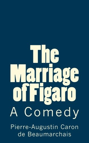 The Marriage of Figaro: A Comedy (Timeless Classics)