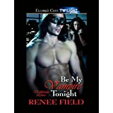 Be My Vampire Tonight (Darklander Lovers, Book One): Darklander Lovers Series, Book 1by Renee Field