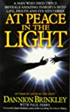 At Peace in the Light: A Man Who Died Twice Reveals Amazing Insights into Life, Death and Its Mysteries (0749915811) by Brinkley, Dannion