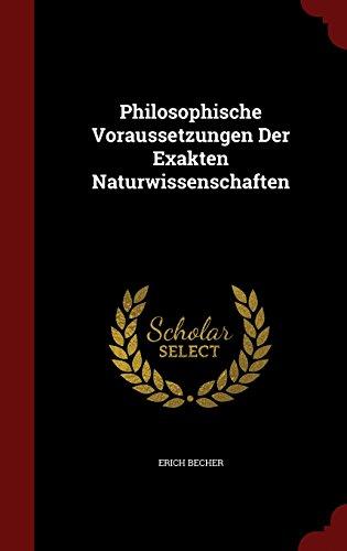 Philosophische Voraussetzungen Der Exakten Naturwissenschaften