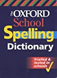 The Oxford School Spelling Dictionary (0199107149) by Allen, Robert