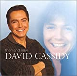 Then and Now - David Cassidy