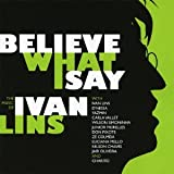 Believe What I Say: The Music of Ivan Lins