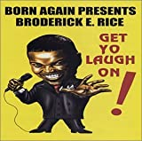 Broderick E Rice Get Yo Laugh On CD