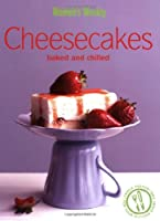 Cheesecakes Baked & Chilled: Chilled and Baked