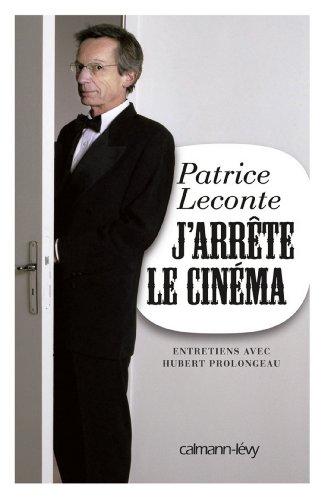 J'arrête le cinéma : Entretiens avec Hubert Prolongeau (Documents, Actualités, Société)