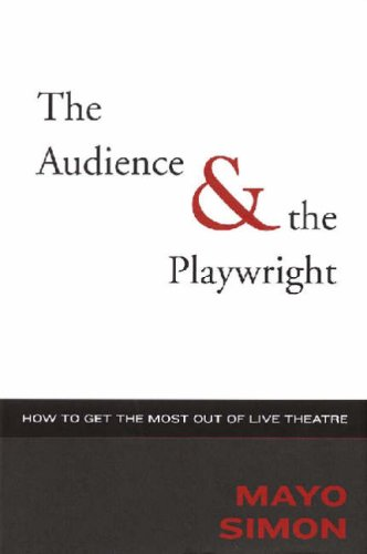 Image for The Audience and The Playwright: How to Get the Most Out of Live Theatre (Applause Books)