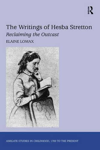 The Writings of Hesba Stretton: Reclaiming the Outcast (Studies in Childhood, 1700 to the Present)