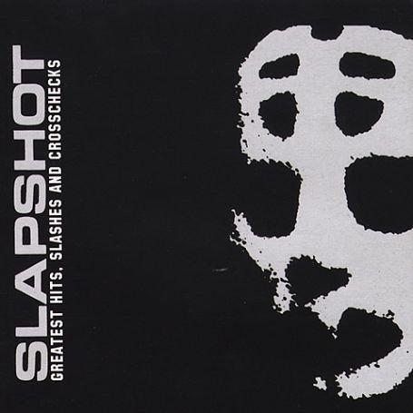 Slapshot - Greatest Hits: Slashes & Crosschecks