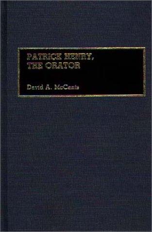 Patrick Henry, the Orator (Great American Orators)