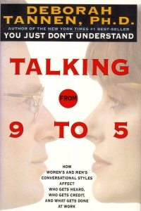 Image for Talking from 9 to 5: How Women's and Men's Conversational Styles Affect Who Gets Heard, Who Gets Credit, and What Gets Done at Work
