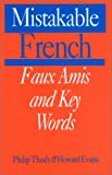 img - for Mistakable French: Faux Amis and Key Words book / textbook / text book