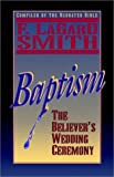img - for Baptism: The Believer's Wedding Ceremony book / textbook / text book