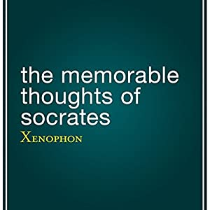 The Memorable Thoughts of Socrates | [ Xenophon, Edward Bysshe (translator)]