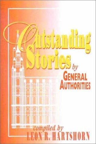 Outstanding Stories by General Authorities, LEON R. HARTSHORN