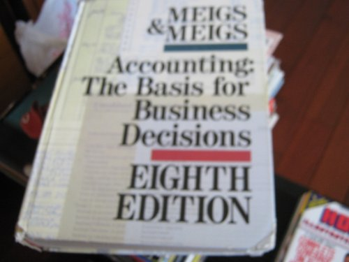 Accounting: The Basis for Business Decisions [Eighth Edition]