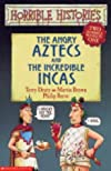 The Angry Aztecs and the Incredible Incas (Horrible Histories Collections S.)