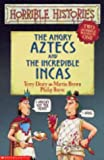 Terry Deary The Angry Aztecs AND the Incredible Incas (Horrible Histories Collections)