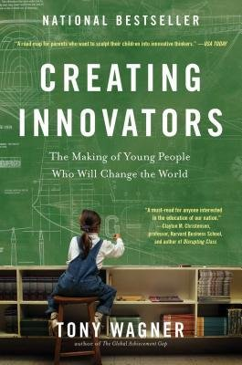 [(Creating Innovators: The Making of Young People Who Will Change the World)] [Author: Tony Wagner] published on (February, 2015) (Wagner Creating Innovators compare prices)