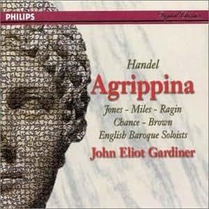 Handel - Agrippina / D. Jones, A. Miles, Ragin, Chance, Brown, J. P. Kenny, von Otter, EBS, Gardiner
