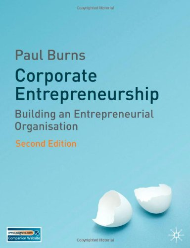 Corporate Entrepreneurship: Building an Entrepreneurial