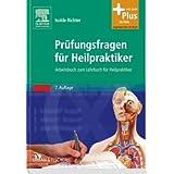 """Pr�fungsfragen f�r Heilpraktiker: Arbeitsbuch zum Lehrbuch f�r Heilpraktikervon """"Isolde Richter"""""""