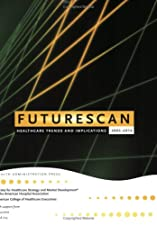 Futurescan Healthcare Trends and Implications by Society for Healthcare Strategy and Market Development