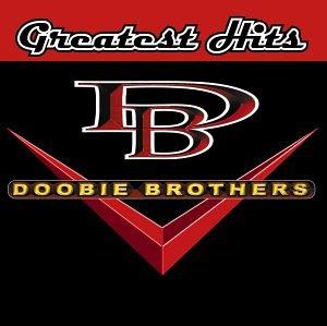 Doobie Brothers - Doobie Brothers Greatest Hits - Zortam Music