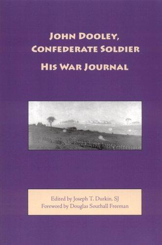 John Dooley, Confederate Soldier: His War Journal