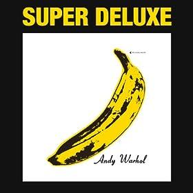 The Velvet Underground & Nico 45th Anniversary (Super Deluxe Edition)