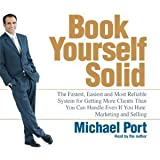 img - for Book Yourself Solid: The Fastest, Easiest, and Most Reliable System for Getting More Clients Than You Can Handle Even if You Hate Marketing and Selling [Audiobook][Unabridged] (Audio CD) book / textbook / text book
